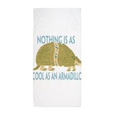 Nothing as cool as an armadillo Beach Towel