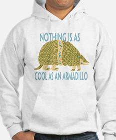 Nothing as cool as an armadillo Hoodie