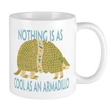 Nothing as cool as an armadillo Mug