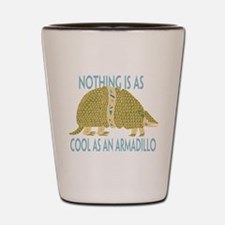 Nothing as cool as an armadillo Shot Glass