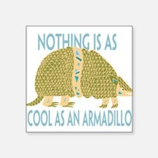 """Nothing as cool as an armad Square Sticker 3"""" x 3"""""""