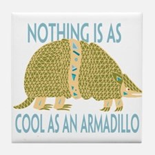 Nothing as cool as an armadillo Tile Coaster