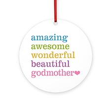 Godmother - Amazing Awesome Ornament (Round)