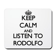 Keep Calm and Listen to Rodolfo Mousepad