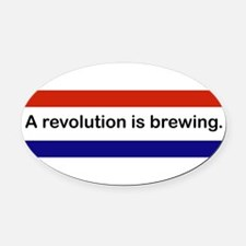 Funny Revolution is brewing Oval Car Magnet