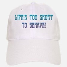 Life's Too Short Baseball Baseball Cap
