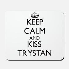 Keep Calm and Kiss Trystan Mousepad
