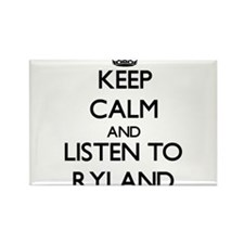 Keep Calm and Listen to Ryland Magnets