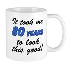 Took Me 80 Years Drinkware Mugs