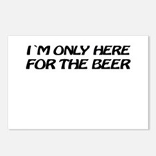 i'm only here for the beer Postcards (Package of 8