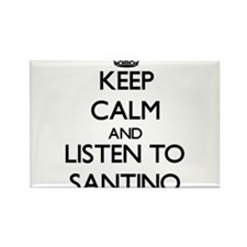 Keep Calm and Listen to Santino Magnets