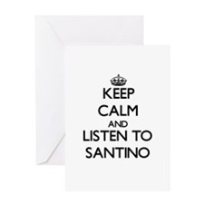 Keep Calm and Listen to Santino Greeting Cards