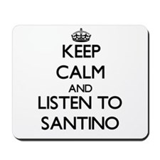Keep Calm and Listen to Santino Mousepad