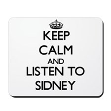 Keep Calm and Listen to Sidney Mousepad