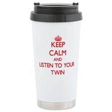 Keep Calm and Listen to your Twin Travel Mug