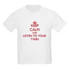 Keep Calm and Listen to your Twin T-Shirt
