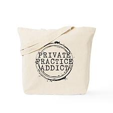 Private Practice Addict Tote Bag