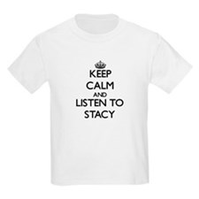 Keep Calm and Listen to Stacy T-Shirt