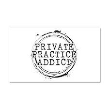 Private Practice Addict Car Magnet 20 x 12