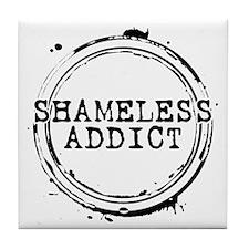 Shameless Addict Tile Coaster