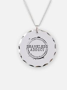 Shameless Addict Necklace