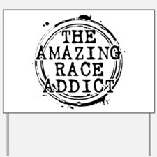 The Amazing Race Addict Yard Sign