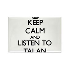 Keep Calm and Listen to Talan Magnets