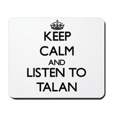 Keep Calm and Listen to Talan Mousepad