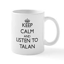 Keep Calm and Listen to Talan Mugs