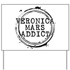 Veronica Mars Addict Yard Sign
