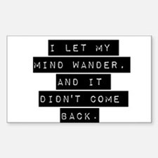I Let My Mind Wander Decal