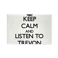Keep Calm and Listen to Trevon Magnets