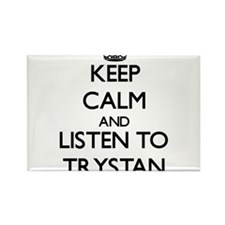 Keep Calm and Listen to Trystan Magnets