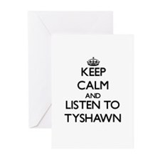 Keep Calm and Listen to Tyshawn Greeting Cards