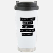 I Dont Want Buns Of Steel Travel Mug