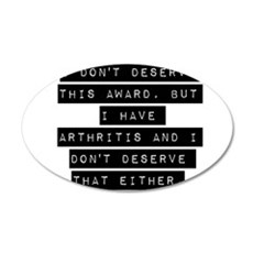I Dont Deserve This Award Wall Decal