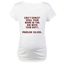 Cant dance Shirt