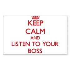 Keep Calm and Listen to your Boss Decal