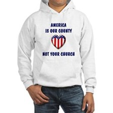 America, Not Your Church Hoodie