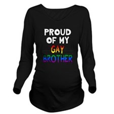 Gay Brother Long Sleeve Maternity T-Shirt