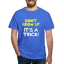 Dont Grow Up T-Shirt