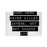 Funny work quotes Magnets