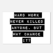 Hard Work Never Killed Anyone Postcards (Package o