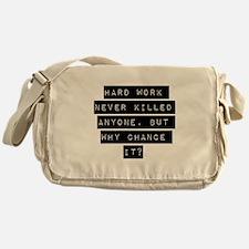 Hard Work Never Killed Anyone Messenger Bag