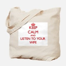 Keep Calm and Listen to your Wife Tote Bag