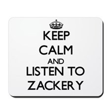 Keep Calm and Listen to Zackery Mousepad