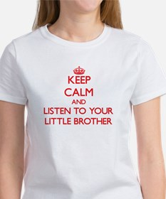 Keep Calm and Listen to your little Brother T-Shir