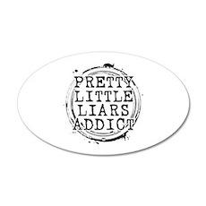 Pretty Little Liars Addict 22x14 Oval Wall Peel