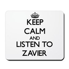 Keep Calm and Listen to Zavier Mousepad