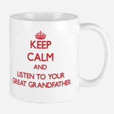 Keep Calm and Listen to your Great Grandfather Mug